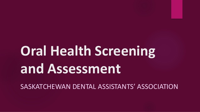 oral health screening and assessment